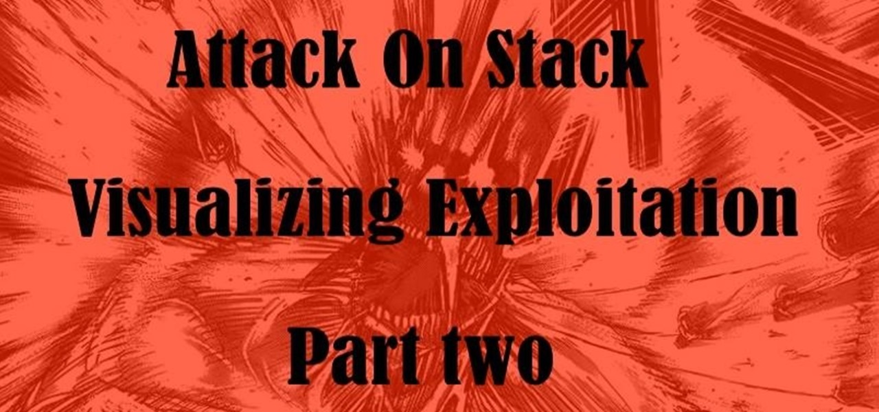 Attack on Stack [Part 2]; Smash the Stack Visualization: Ebp, Esp, RET and Stack Frames.