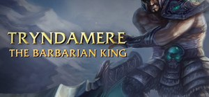 Play the bruiser champion Tryndamere in League of Legends